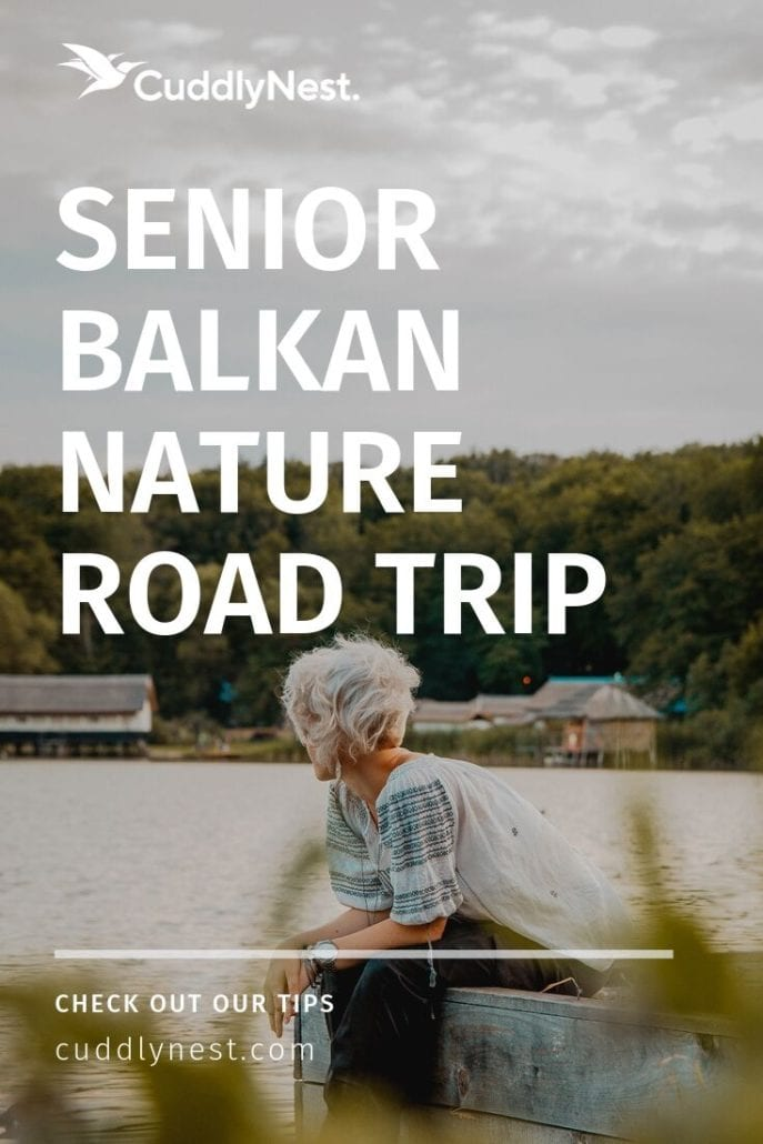 Balkan roadtrip senior nature getaway relaxing