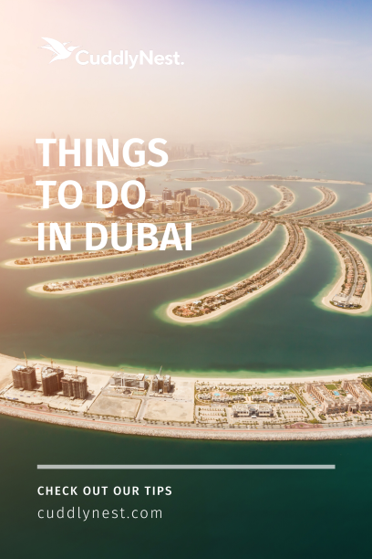 top 10 things to do in dubai by CuddlyNest